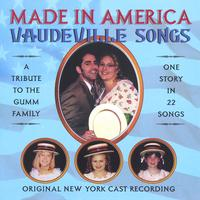 Made In America - Original NY Cast | Made In America -Vaudeville Songs - A Tribute to the Gumm Family