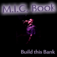 M.I.C. Book | Build This Bank