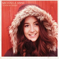 Michaela Anne | To Know Where