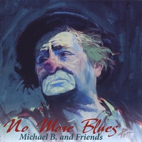Michael B and Friends | No More Blues