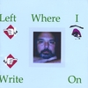 Michael Bonanno: Left Where I Write On