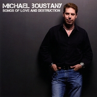 Michael Boustany | Songs of Love and Destruction