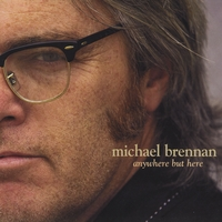 Michael Brennan | Anywhere But Here
