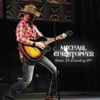 Michael Christopher: Keep It Country EP