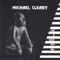 Michael Cleary Band | Call It What You Like
