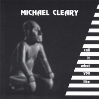 Michael Cleary Band: Call It What You Like