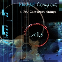 Michael Cosgrove | A Few Different Things