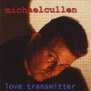 Michael Cullen: Love Transmitter