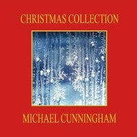 Michael Cunningham | Christmas Collection