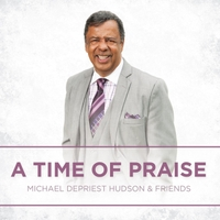 Michael Depriest Hudson | A Time of Praise