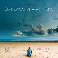 Michael Fish | Contemplative Ways of Being No. 1