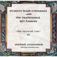Michael Fitzpatrick | Planxty Hugh O'Donnell and the Traditional Set Dances: The Official List III