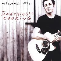 Michael Fix | Something's Cooking