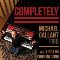 Michael Gallant Trio, Linda Oh & Chris Infusino | Completely