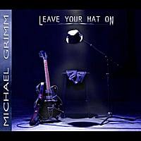 Michael Grimm | Leave Your Hat On
