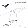 MICHAEL HOUPT: Walkin'