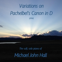 Michael John Hall | Variations On Pachelbel's Canon in D (2014)