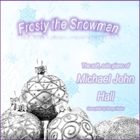 Michael John Hall | Frosty the Snowman