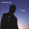 MICHAEL JOY: float