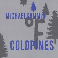 Michael Kammin | Cold Pines