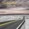 Michael Lake: Roads Less Traveled