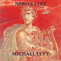 Michael Levy | Nero's Lyre (Lament for Solo Lyre in the Ancient Greek Phrygian Mode)