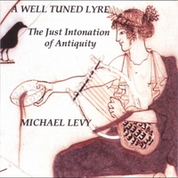 Michael Levy | A Well Tuned Lyre - the Just Intonation of Antiquity