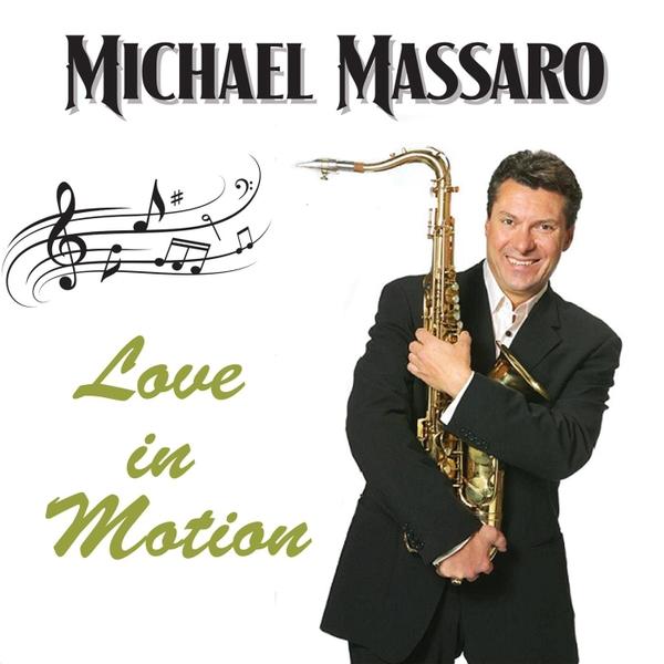Michael Massaro | Love in Motion | CD Baby Music Store