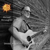 Michael McLaughlin | Spare Me Some Humanity