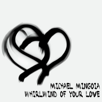 Michael Mingoia | Whirlwind of Your Love