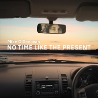 Mike O'Donovan | No Time Like the Present