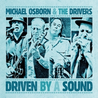 Michael Osborn and the Drivers | Driven By a Sound