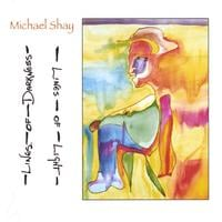Michael Shay | Lines of Darkness, Lines of Light