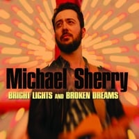 Michael Sherry | Bright Lights and Broken Dreams