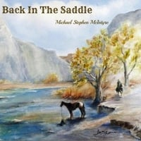 Michael Stephen McIntyre | Back in the Saddle