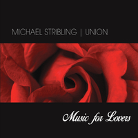 Michael Stribling | Union: Music for Lovers