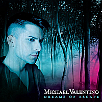 Michael Valentino | Dreams of Escape