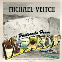 Michael Veitch | Postcards from Vermont, Vol. 1