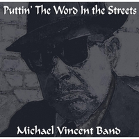 Michael Vincent Band | Puttin' the Word in the Streets