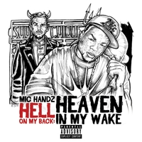 Mic Handz | Hell on My Back: Heaven in My Wake