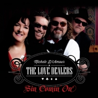 Michele D'amour and the Love Dealers | Sin Comin' On