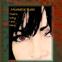 Michelle Rohl | That's Why I Am Here