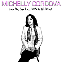 Michelly | Love Me, Love Me... Wild is the Wind