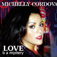 Michelly Cordova | Love Is a Mystery