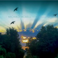 Michiko Morell | In the Morning