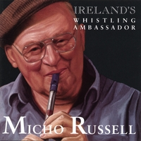 Micho Russell | Ireland's Whistling Ambassador