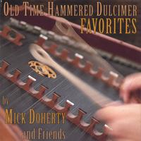 Mick Doherty and Friends | Old Time Hammered Dulcimer Favorites