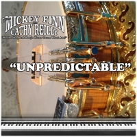 Fred Mickey Finn & Cathy Reilly | Unpredictable