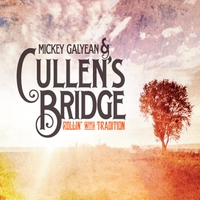 Mickey Galyean & Cullen's Bridge | Rollin' With Tradition