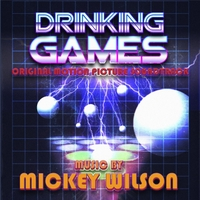 Mickey Wilson | Drinking Games (Original Motion Picture Soundtrack)